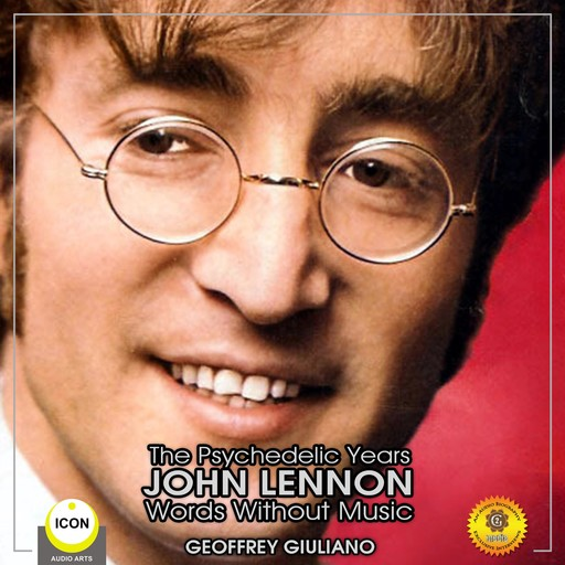 The Psychedelic Years John Lennon - Words Without Music, Geoffrey Giuliano