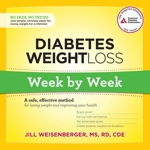 Diabetes Weight Loss: Week by Week, M.S, R.D, CDE, Jill Weisenberger