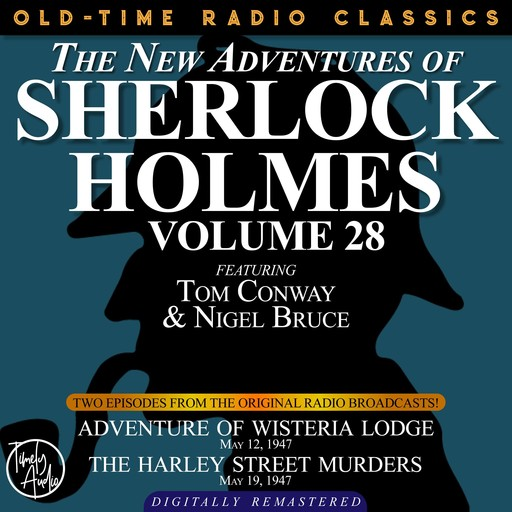 THE NEW ADVENTURES OF SHERLOCK HOLMES, VOLUME 28: EPISODE 1: ADVENTURE OF WISTERIA LODGE 2: THE HARLEY STREET LODGE, Arthur Conan Doyle, Anthony Boucher, Dennis Green