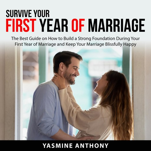 Survive Your First Year of Marriage, Yasmine Anthony