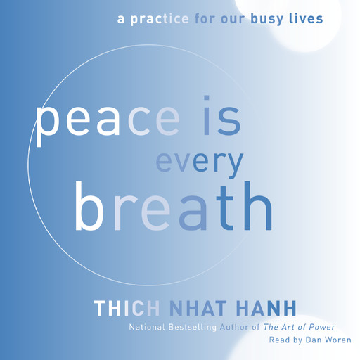 Peace Is Every Breath, Thich Nhat Hanh