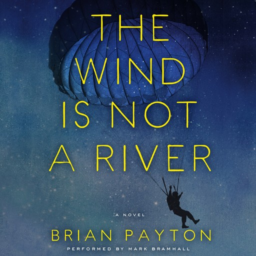The Wind Is Not A River, Brian Payton