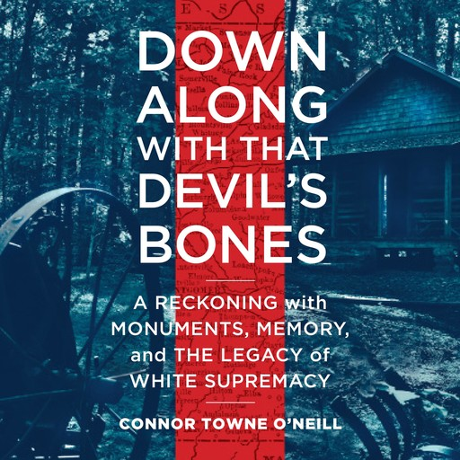 Down Along with That Devil's Bones, Connor Towne O'Neill