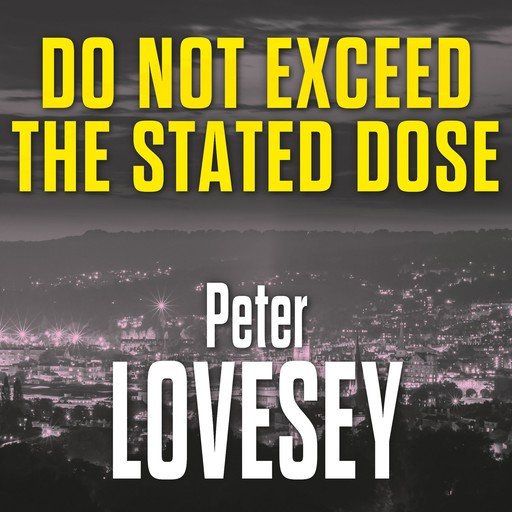 Do Not Exceed the Stated Dose, Peter Lovesey