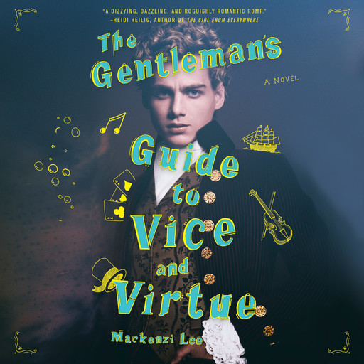 The Gentleman's Guide to Vice and Virtue, Mackenzi Lee
