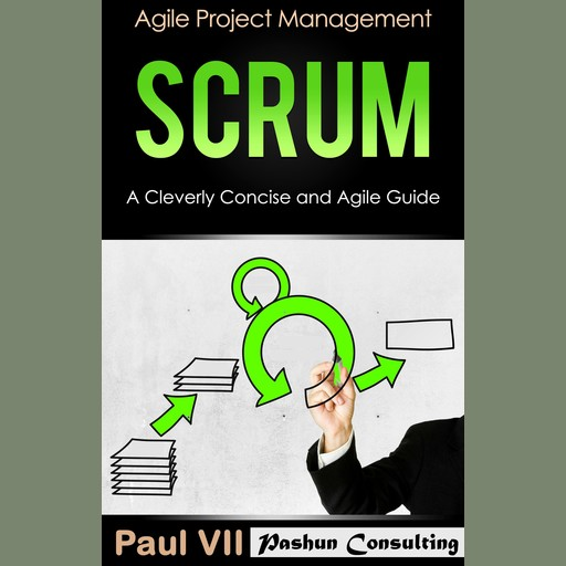 Scrum: A Cleverly Concise and Agile Guide, Paul VII