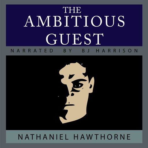 The Ambitious Guest, Nathaniel Hawthorne