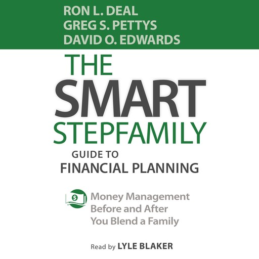 The Smart Stepfamily Guide to Financial Planning, David Edwards, Ron L. Deal, Gregory S. Pettys