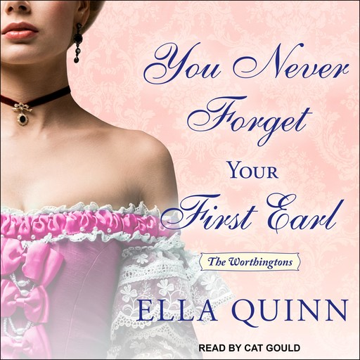 You Never Forget Your First Earl, Ella Quinn