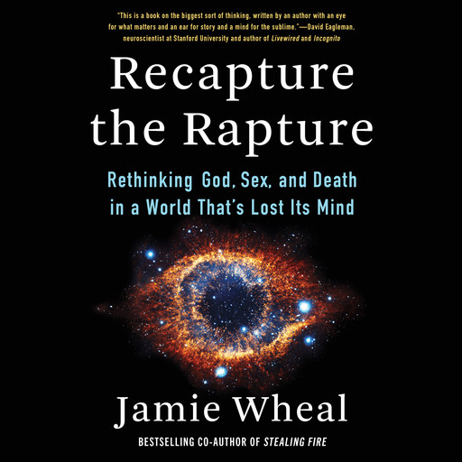 Recapture the Rapture, Jamie Wheal