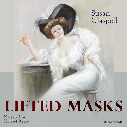 Lifted Masks, Susan Glaspell