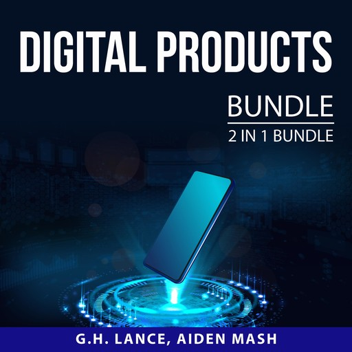 Digital Products Bundle, 2 in 1 Bundle: Extraordinary Products and Digital Gold, G.H. Lance, and Aiden Mash