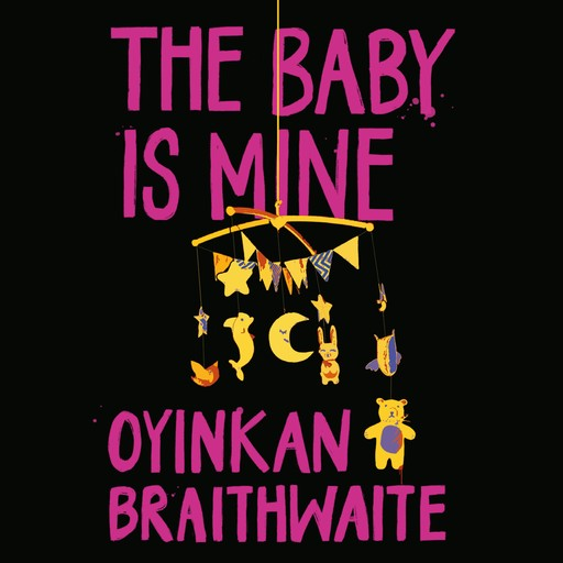 The Baby is Mine, Oyinkan Braithwaite