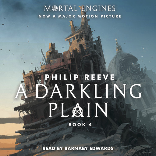 A Darkling Plain: Book 4 of Mortal Engines, Philip Reeve