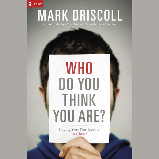 Who Do You Think You Are?, Mark Driscoll