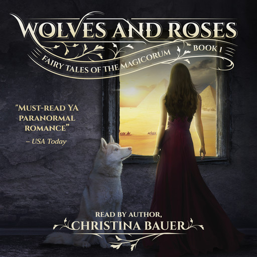 Wolves And Roses (Fairy Tales of the Magicorum, #1), Christina Bauer