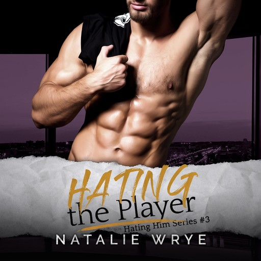 Hating the Player, Natalie Wrye