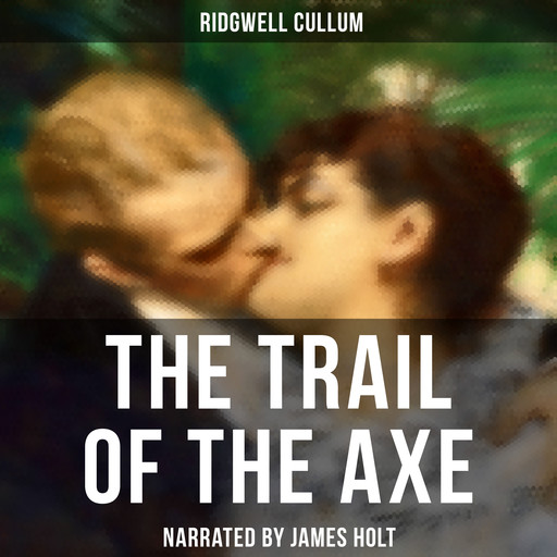 The Trail of the Axe, Ridgwell Cullum