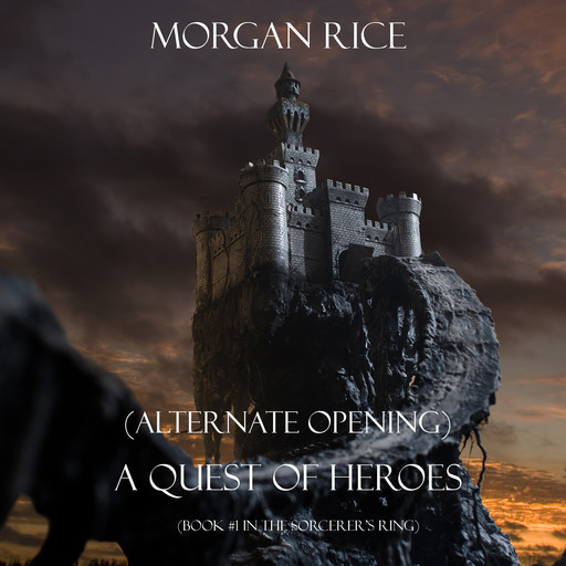 A Quest of Heroes: Book #1 in the Sorcerer's Ring (Alternative Opening), Morgan Rice