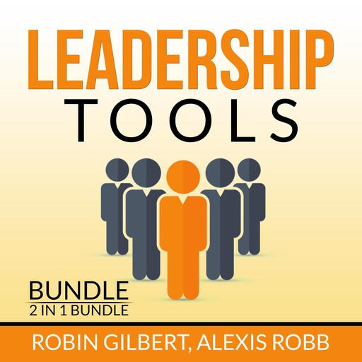 Leadership Tools Bundle, 2 in 1 Bundle: Leadership Concepts, Dealing with Conflict, Robin Gilbert, and Alexis Robb