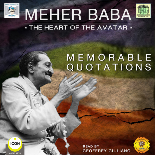 Meher Baba the Heart of the Avatar - Memorable Quotations, Geoffrey Giuliano