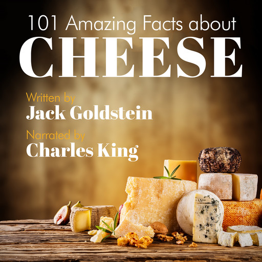101 Amazing Facts about Cheese, Jack Goldstein