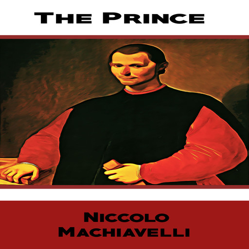 The Prince by Niccolò Machiavelli, Niccolò Machiavelli