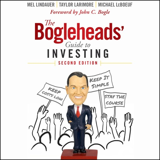 The Bogleheads' Guide to Investing, Mel Lindauer, Taylor Larimore, Michael LeBoeuf