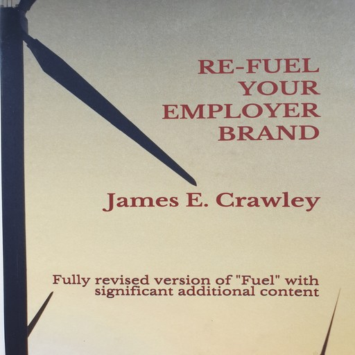 Refuel Your Employer Brand, James Crawley