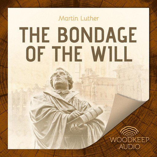 The Bondage of the Will, Martin Luther