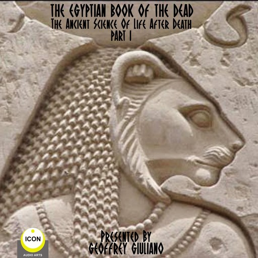 The Egyptian Book Of The Dead - The Ancient Science Of Life After Death - Part 1,