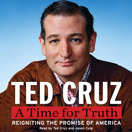 A Time for Truth, Ted Cruz