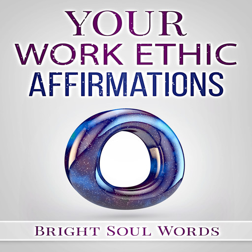 Your Work Ethic Affirmations, Bright Soul Words