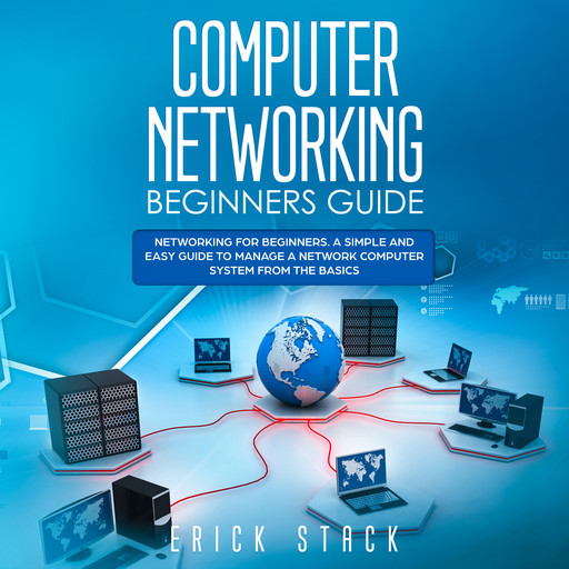 Computer Networking Beginners Guide, Erick Stack