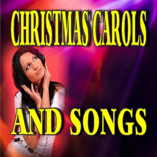 Christmas Carols and Songs, Various Authors