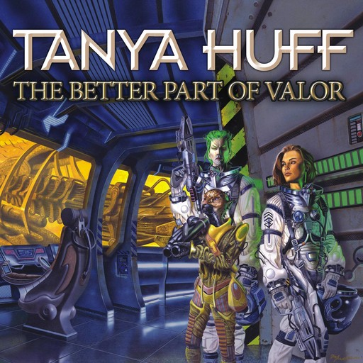 The Better Part of Valor, Tanya Huff