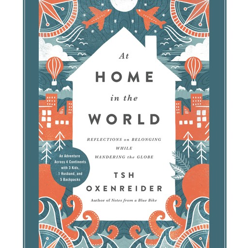 At Home in the World, Tsh Oxenreider