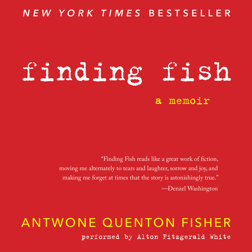 Finding Fish, Antwone Q.Fisher