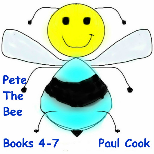 Pete the Bee: Books 4-7, Paul Cook