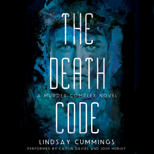 The Murder Complex #2: The Death Code, Lindsay Cummings