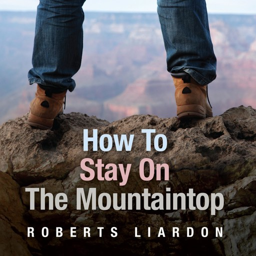 How to Stay on the Mountaintop,