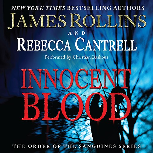 Innocent Blood, James Rollins, Rebecca Cantrell