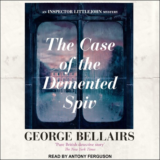 The Case of the Demented Spiv, George Bellairs