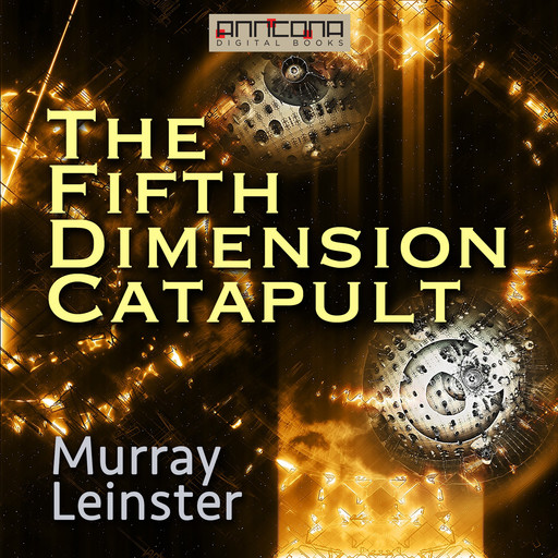 The Fifth-Dimension Catapult, Murray Leinster