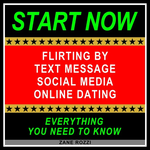 Flirting by Text Message Social Media Online Dating, Zane Rozzi