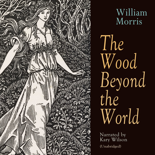 The Wood Beyond the World, William Morris