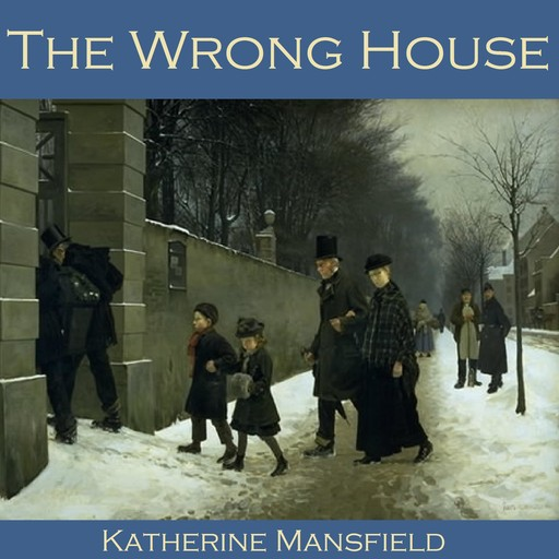 The Wrong House, Katherine Mansfield