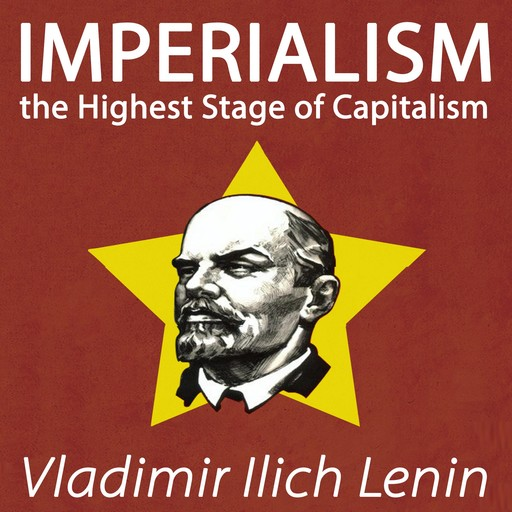 Imperialism the Highest Stage of Capitalism, Vladimir Il'ich Lenin