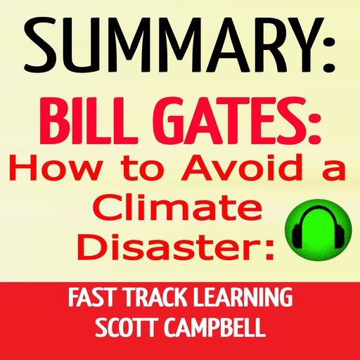 Summary: Bill Gates: How to Avoid a Climate Disaster: Fast Track Learning, Scott Campbell