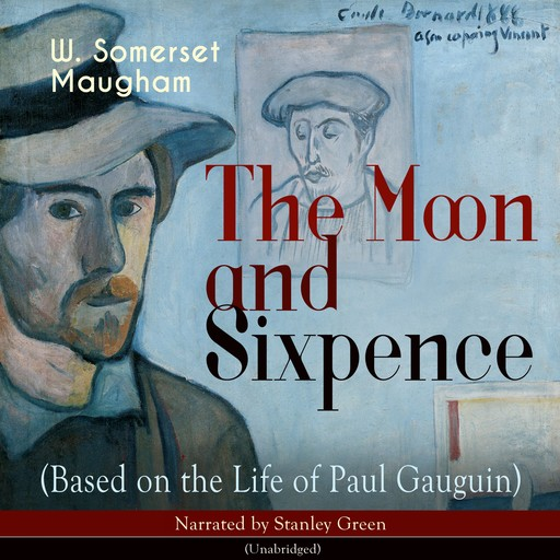 The Moon and Sixpence (Based on the Life of Paul Gauguin), William Somerset Maugham